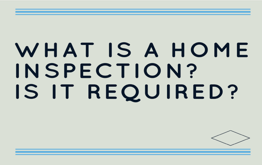 What-is-a-home-inspection-is-it-required